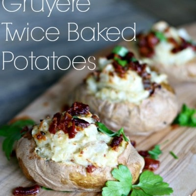 Cheesy Bacon Gruyere Twice Baked Potatoes