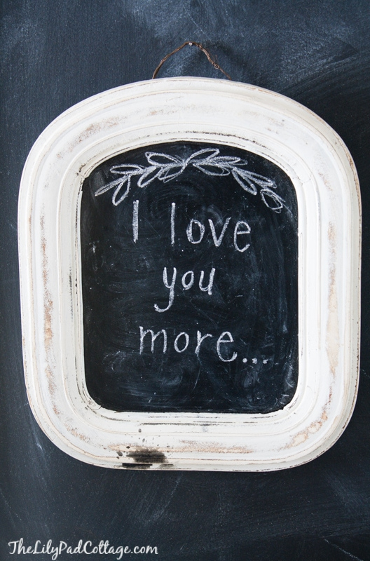 I love you more - chalkboard art