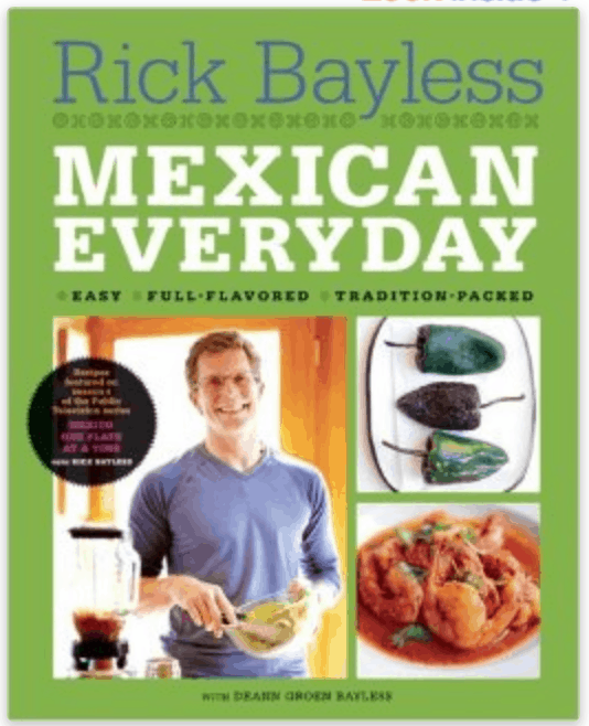 Rick Bayless Mexican Everday