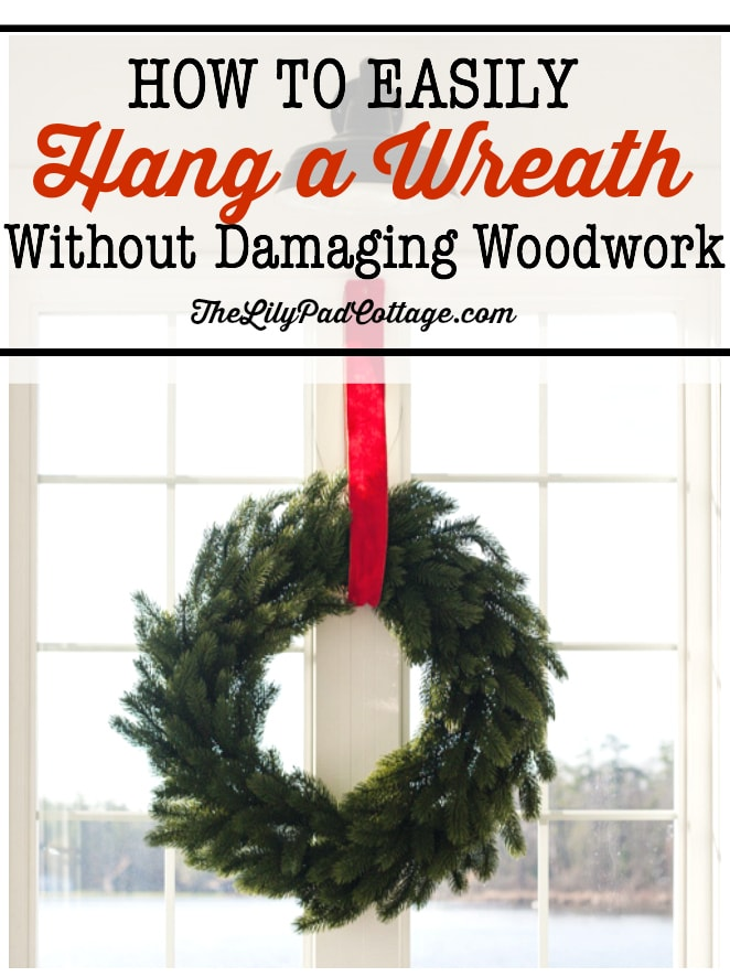 How to Hang a wreath without damaging your woodwork